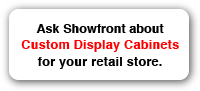 Ask Showfront about Custom Display Cabinets